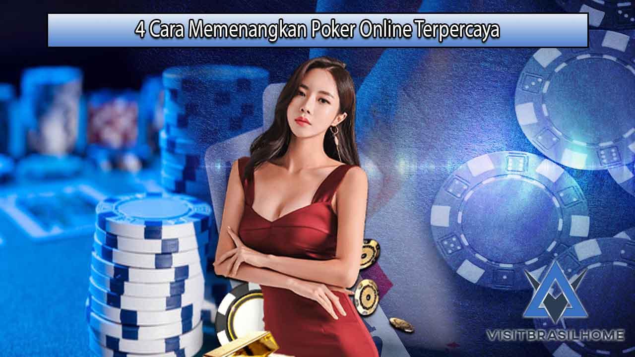 4 Cara Memenangkan Poker Online Terpercaya